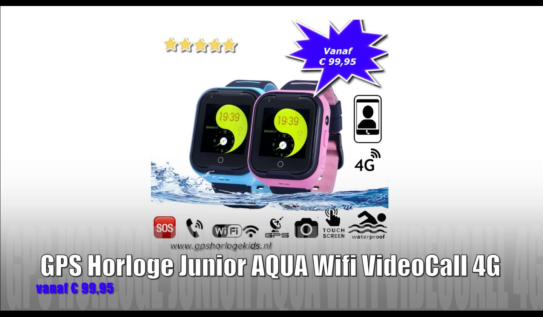 GPS Horloge Junior 4G VideoCall Aqua Wifi SOS bellen videobellen